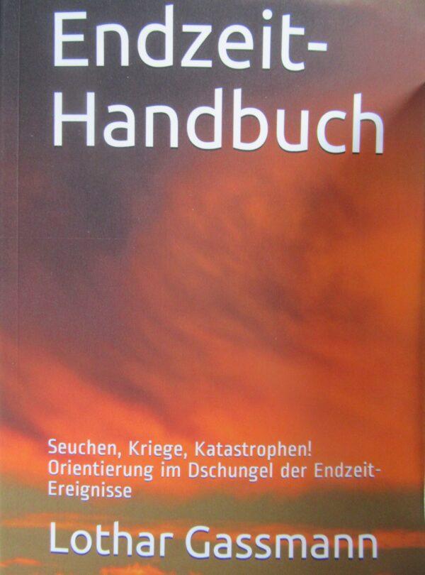 Endzeit Handbuch 600x810 - ENDZEIT-HANDBUCH: Seuchen, Kriege, Katastrophen! Orientierung im Dschungel der Endzeit-Ereignisse