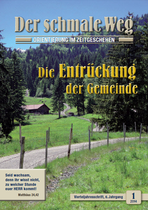 Der schmale Weg, die bibeltreue christliche Zeitschrift, evangelikal, aktuell, gegen den Zeitgeist