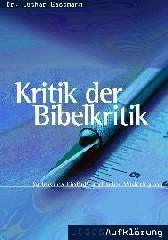 Kritik der Bibelkritik. Bultmanns Einfluss und seine Widerlegung-0