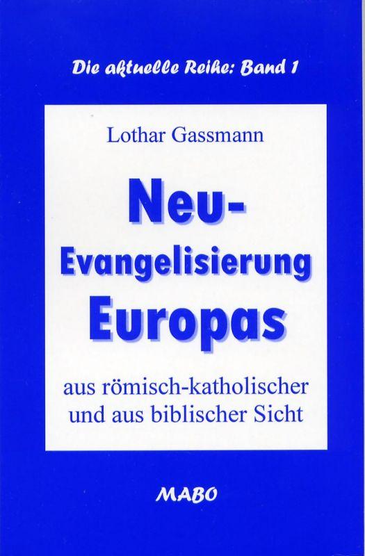 Neu-Evangelisierung Europas aus römisch-katholischer und aus biblischer Sicht-0