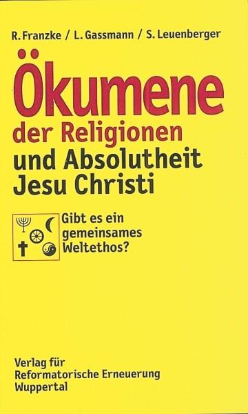 Ökumene der Religionen und Absolutheit Jesu Christi-0