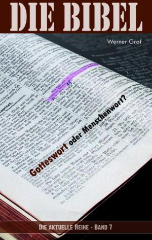 Die Bibel - Gotteswort oder Menschenwort?-0