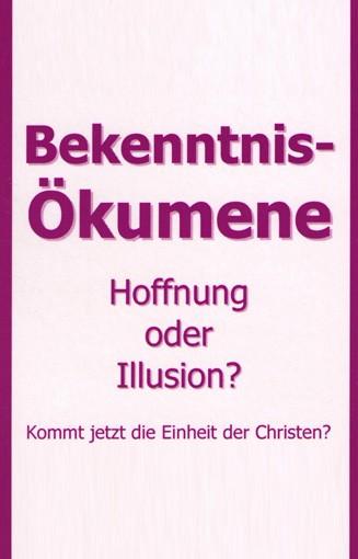 Bekenntnis-Ökumene - Hoffnung oder Illusion?-0
