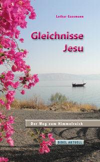 GLEICHNISSE JESU. Der Weg zum Himmelreich-0