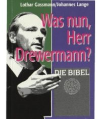 Was nun, Herr Drewermann?-0