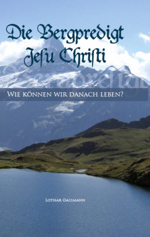 DIE BERGPREDIGT JESU CHRISTI. Wie können wir danach leben? (339 Seiten, stabiles Hardcover)-0