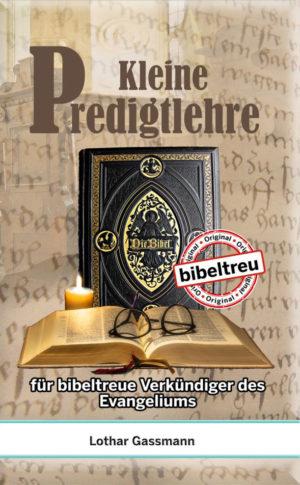 kleine predigtlehre 2d 300x485 - Kleine Predigtlehre für bibeltreue Verkündiger des Evangeliums