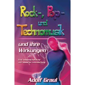 A. Graul: Rock-, Pop- und Technomusik und ihre Wirkungen. Eine wissenschaftliche und biblische Untersuchung