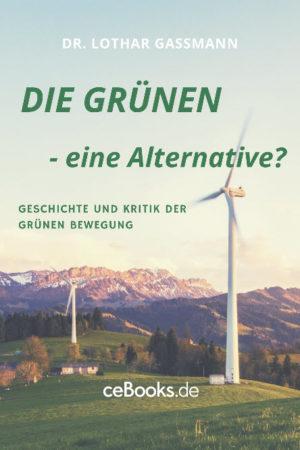 Die Gruenen 300x450 - DIE GRÜNEN - eine Alternative? EBook