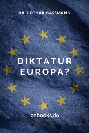 Diktatur Europa 300x450 - Diktatur Europa? Was darf man in Europa noch sagen?  EBook