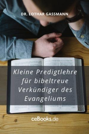 Kleine Predigtlehre 300x451 - Kleine Predigtlehre für bibeltreue Verkündiger des Evangeliums  EBook