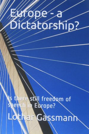 IMG 1774 2 300x454 - EUROPE - A DICTATORSHIP? Is there still freedom of speech in Europe? (ENGLISH LANGUAGE - Buch in englischer Sprache!)