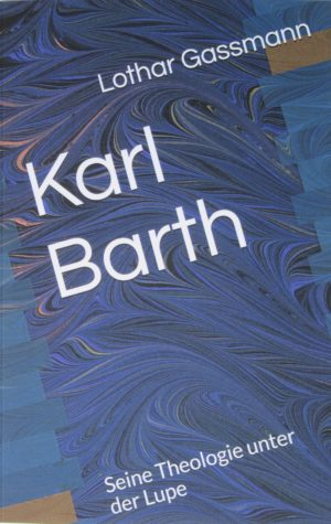 IMG 1782 2 300x475 - KARL BARTH. Seine Theologie unter der Lupe