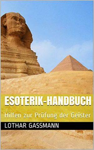 Esoterik Handbuch EBook 1 300x478 - ESOTERIK-HANDBUCH. Hilfen zur Prüfung der Geister