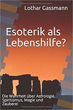 Esoterik als Lebenshilfe Taschenbuch 300x450 - ESOTERIK ALS LEBENSHILFE? Die Wahrheit über Astrologie, Spiritismus, Magie und Zauberei