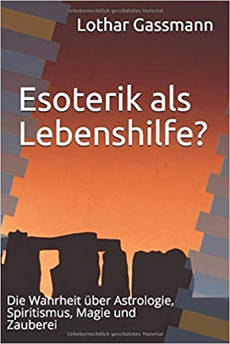 Esoterik als Lebenshilfe Taschenbuch - ESOTERIK ALS LEBENSHILFE? Die Wahrheit über Astrologie, Spiritismus, Magie und Zauberei