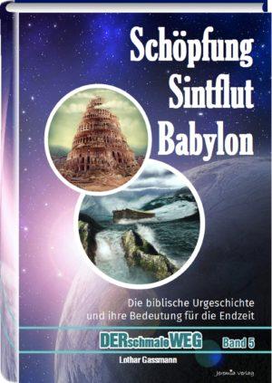 Werbung Schöpfung Sintflut Babylon 300x423 - SCHÖPFUNG, SINTFLUT, BABYLON. Die biblische Urgeschichte und ihre Bedeutung für die Endzeit