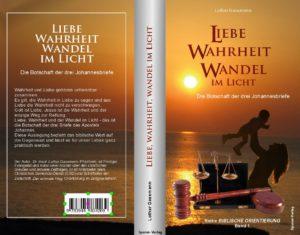 Anischt Liebe Wahrheit Wandel 300x235 - LIEBE, WAHRHEIT, WANDEL IM LICHT. Die Botschaft der drei Johannesbriefe