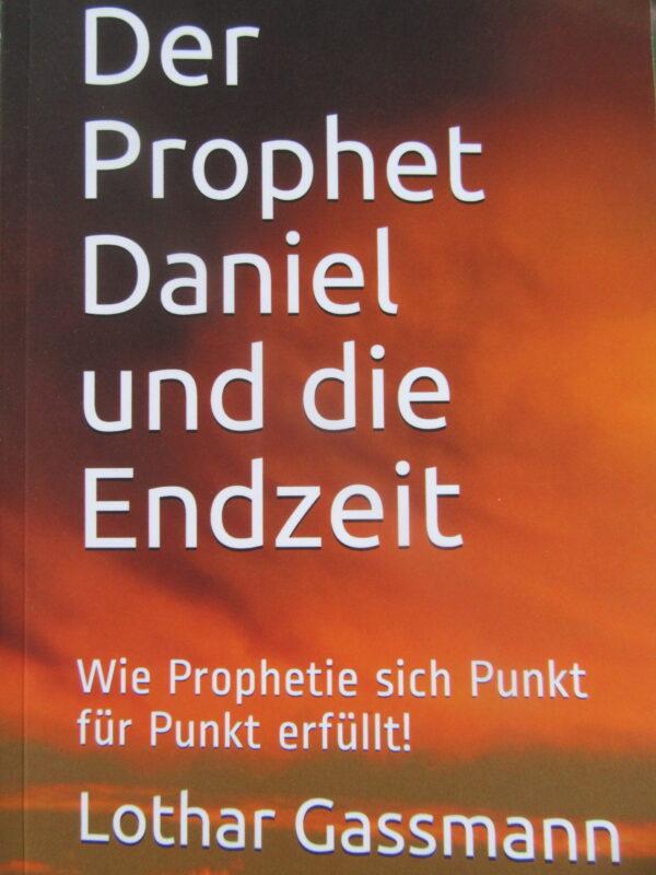 Der Prophet Daniel 600x800 - DER PROPHET DANIEL UND DIE ENDZEIT. Wie Prophetie sich Punkt für Punkt erfüllt