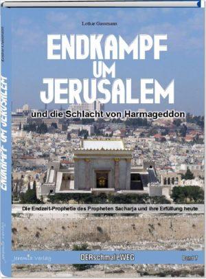 Werbebild Sacharja 300x406 - Endkampf um Jerusalem und die Schlacht von Harmagedon. Die Endzeit-Prophetie des Propheten Sacharja und ihre Erfüllung heute